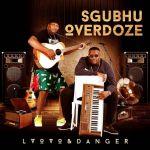 L'vovo & Danger Drop Sgubhu Overdoze Album