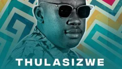 """Thulasizwe says """"I Wanna Know"""" with DJ Tpz"""