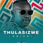 "Thulasizwe drops new song ""Never Hurt You"" featuring DJ Micks"