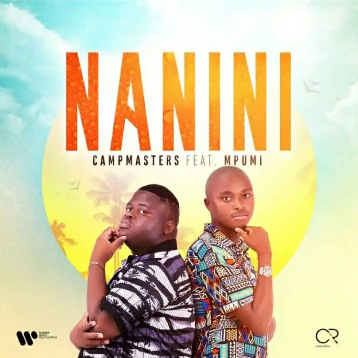 """CampMasters release new song """"Nanini"""" featuring Mpumi Mzobe"""