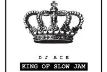 """DJ Ace Drops New Project """"King of Slow Jam EP"""""""