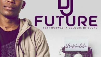 "DJ Future Flexes ""Usekhulile"" With Nokwazi & Colours of Sound"
