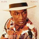 "DJ Ganyani and De Mogul SA drop Aloe Blacc's ""Wherever You Go (Remix)"""