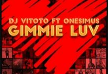 """Dj Vitoto drops new song """"Gimmie Luv"""" featuring Onesimus"""