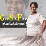 GeeSixFive Drops Obani Lababantu?