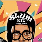 "Gemini Major delivers new project ""Slum Kid EP"""