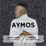 Aymos & Zakes Bantwini Premiere Matla