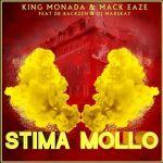 King Monada & Mack Eaze Drop Stima Mollo Featuring Dr Rackzen & DJ Marskay