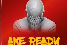 "King Monada releases ""Ake Ready"" featuring Mack Eaze"