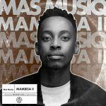 "Mas Musiq drops new song titled ""Emgroovini"" featuring Nicole Elocin, Mlindo The Vocalist & Tyler ICU"