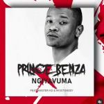 "Prince Benza Ends The Year With ""Ngiyavuma"" Featuring Miss Twaggy & Master KG"