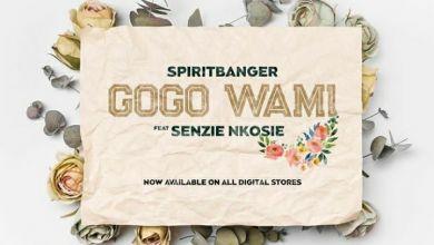 """SpiritBanger drops """"Gogo Wami"""" featuring Senzie Nkosie"""