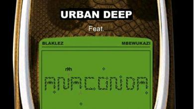 """Urban Deep drops """"Anaconda"""" featuring Blaklez & Mbewukazi"""