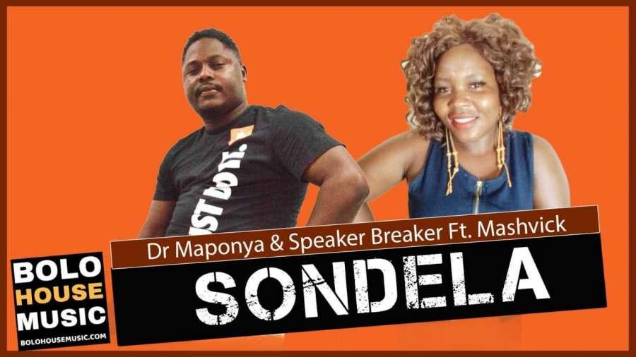 Dr Maponya & Speaker Breaker – Sondela Ft. Mashvick