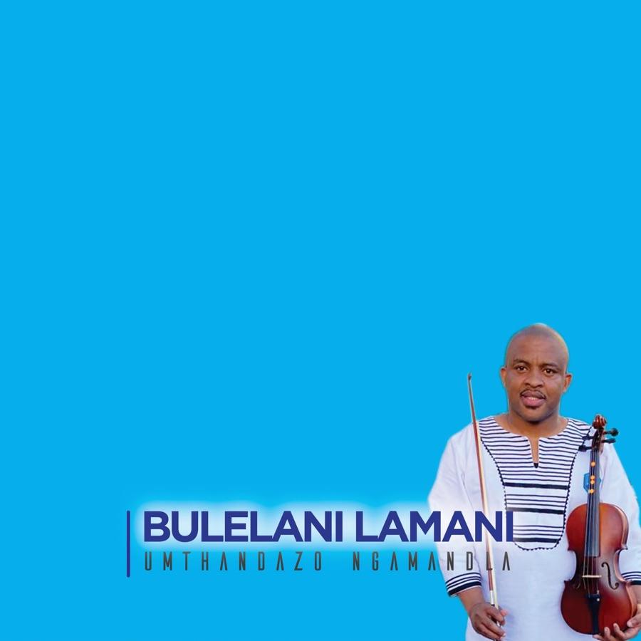 Bulelani Lamani - Umthandazo Ngamandla