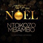 Ntokozo Mbambo – The First Noël (Live)
