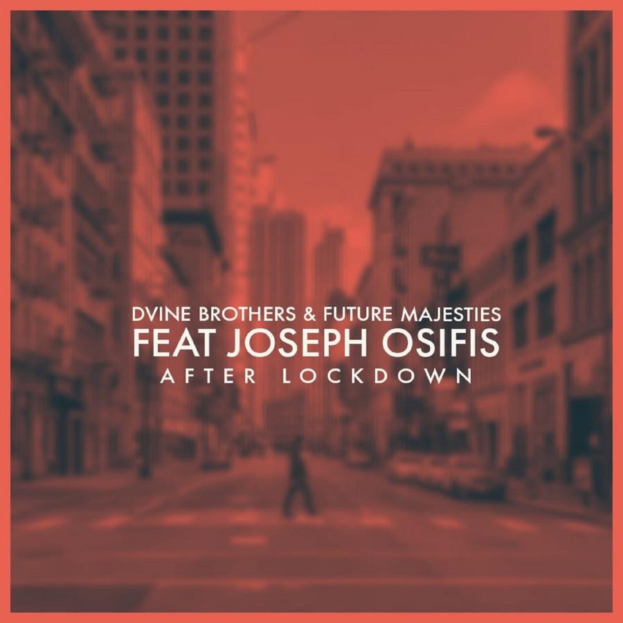 D'vine Brothers & Future Majesties - After Lockdown (feat. Joseph Osifis) - Single