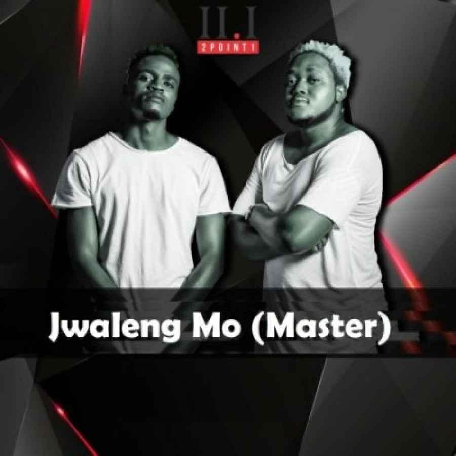 2Point1 – Jwaleng Mo (Master) ft. Deekay