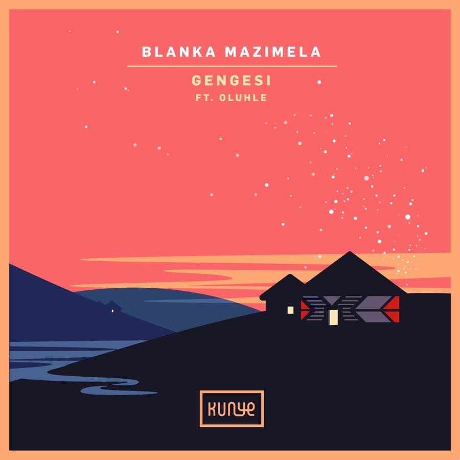 Blanka Mazimela & Oluhle - Gengesi - Single
