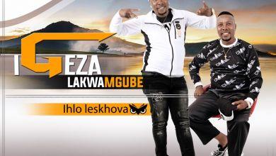 Igeza Lakwamgube - Ihlo LeSkhova