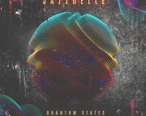 Jazzuelle Premieres Quantum States EP