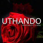 Prince Bulo – Uthando (ft. Q Twins)