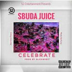 "Sbuda Juice ""Celebrate"" New Song"