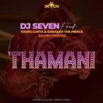 Dj Seven – Thamani Ft. Young Lunya, Barakah The Prince & Salmin Swaggz