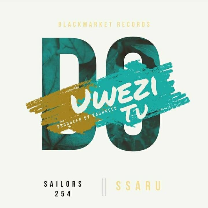 Sailors 254 – Uwezi Tu Do Ft. Ssaru