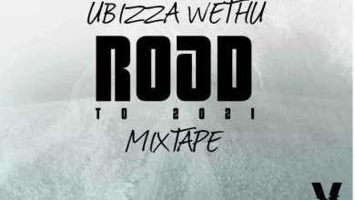 uBizza Wethu Drops Road To 2021 Mixtape