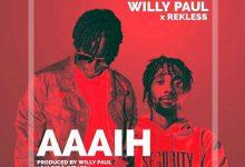 Willy Paul Ft. Rekless – Aaaih