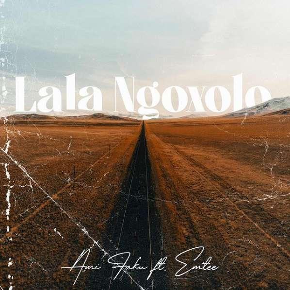 Ami Faku Premieres Lala Ngoxolo Ft. Emtee