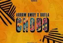 Arrow Bwoy – Chobo Ft. Dufla Diligon