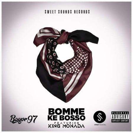 Bayor97 Drops Bomme Ke Bosso Ft. King Monada