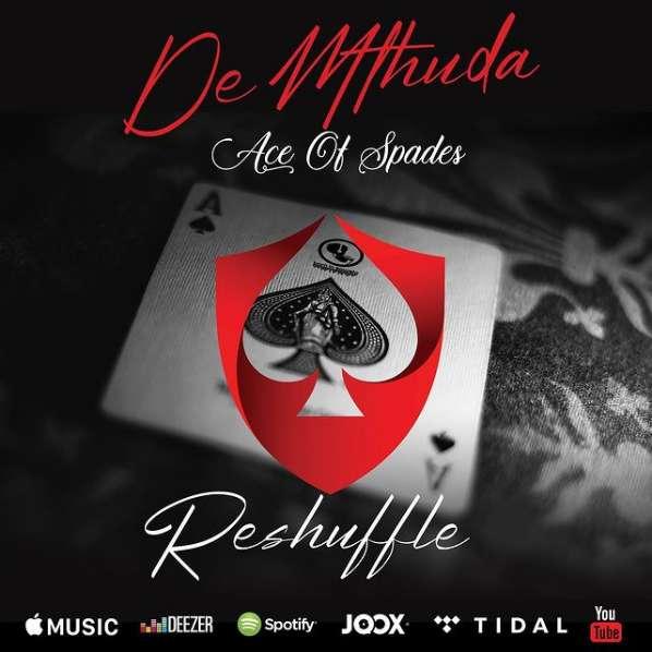 De Mthuda Drops Ace Of Spades (Reshuffle) Album