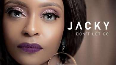 Jacky – Don't Let Go ft. DJ Obza