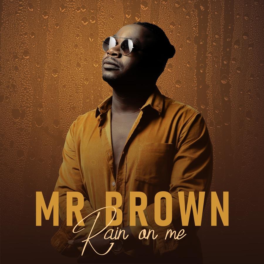 Mr Brown - Rain on Me
