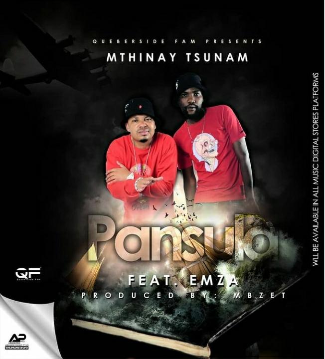Mthinay Tsunam – Pansula Ft. Emza