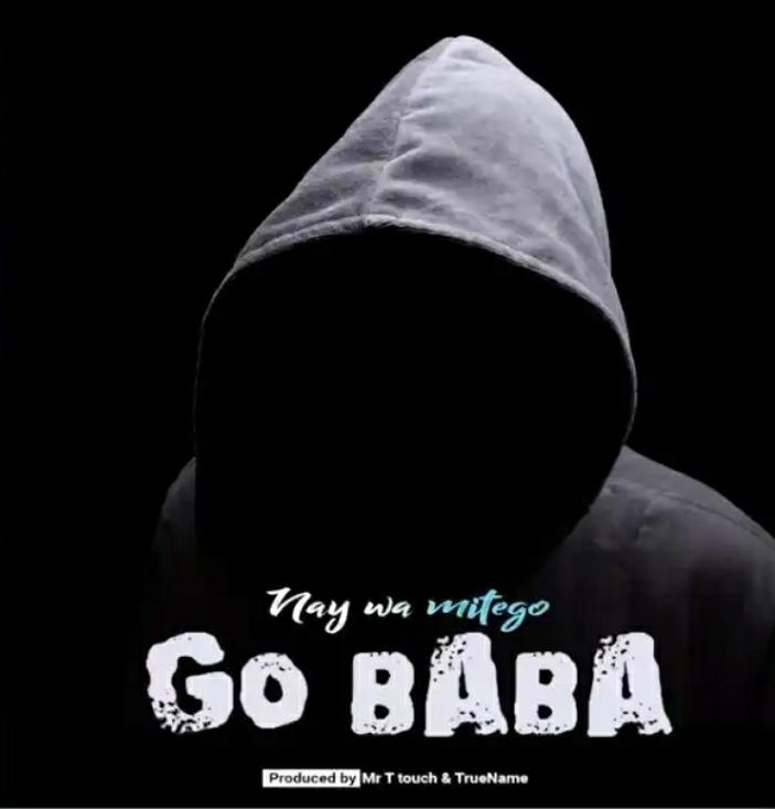 Nay Wamitego – Go Baba