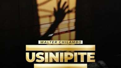 Walter Chilambo – Usinipite