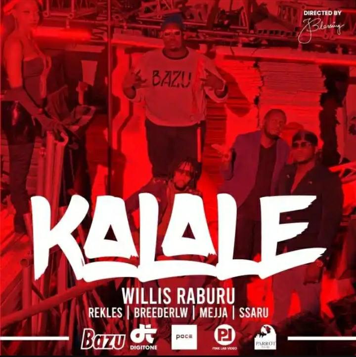 Willis Raburu – Kalale Ft. Rekless, Breeder LW, Mejja & Ssaru