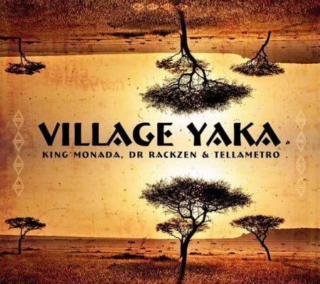 King Monada – Village Yaka ft. Dr Rackzen & Tellametro
