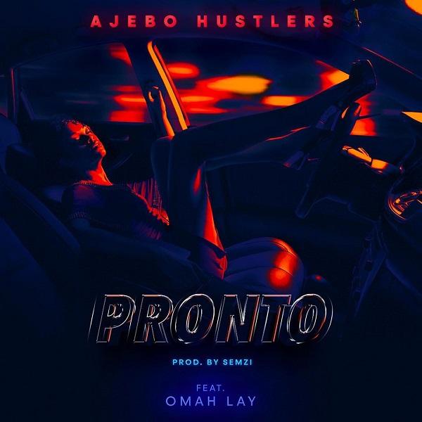 Ajebo Hustlers – Pronto ft. Omah Lay