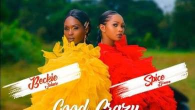 Beckie Johnz – Good Crazy ft. Spice Diana