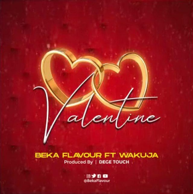 Beka Flavour – Valentine Ft. Wakuja