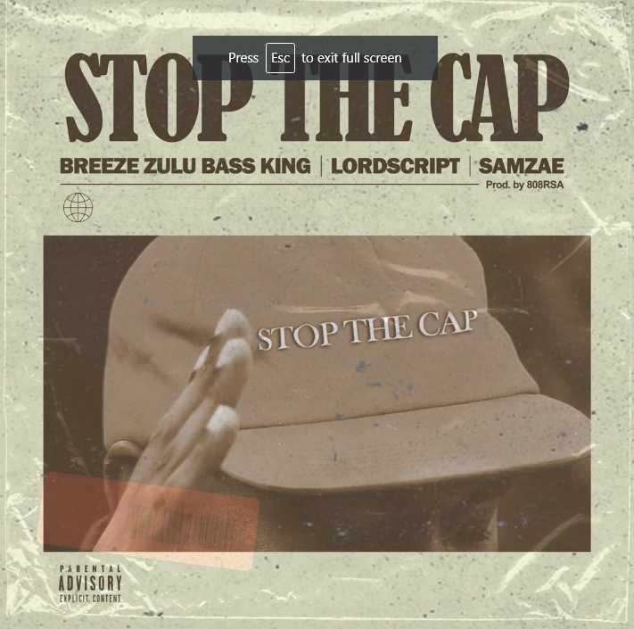 Breeze Zulu Bass King, Lordscript & Samzae – Stop The Cap