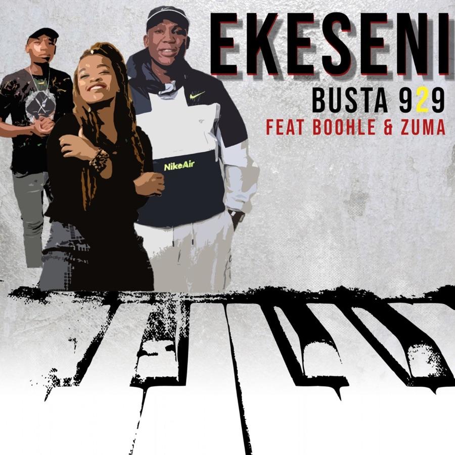 Busta 929 – Ekseni Ft. Boohle & Zuma