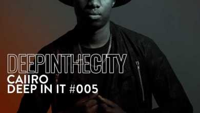 Deep In The City Presents: Caiiro – Deep In It 005