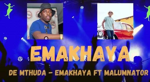 De Mthuda – Emakhaya Ft. Malumnator