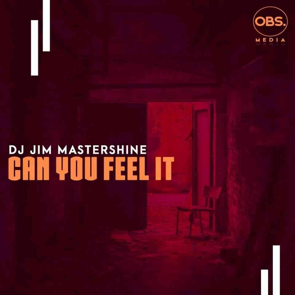 Dj Jim Mastershine – Can You Feel It